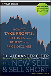 The New Sell and Sell Short: How To Take Profits, Cut Losses, and Benefit From Price Declines by Wiley
