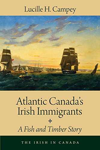Atlantic Canada's Irish Immigrants: A Fish and Timber Story (The Irish in Canada Book - Fish Donegal