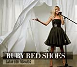 Ruby Red Shoes by Sarah Lou Richards (2013-05-04)