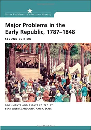 Major Problems in the Early Republic 1787-1848: Student Text (Major Problems in American History)