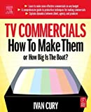 img - for By Ivan Cury - Tv Commercials: 1st (first) Edition book / textbook / text book