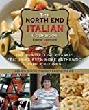 #10: North End Italian Cookbook: The Bestselling Classic Featuring Even More Authentic Family Recipes