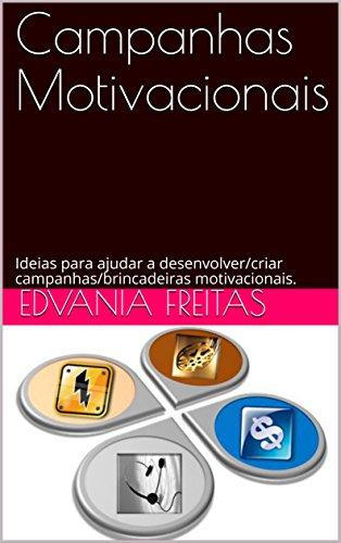 Campanhas Motivacionais Ideias Para Ajudar A Desenvolver