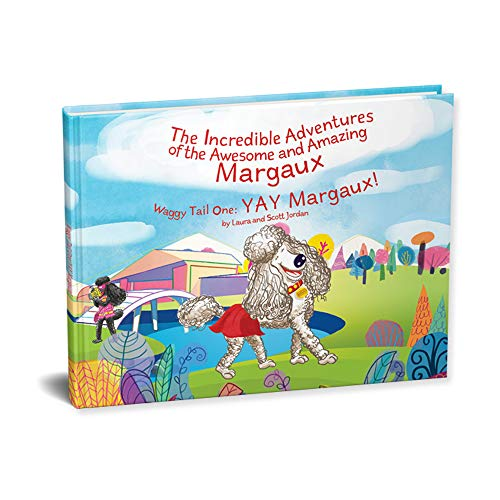 The Incredible Adventures of the Awesome and Amazing Margaux, Waggy Tail One: Yay Margaux! (Incredible Adventure of the Awesome and Amazin)