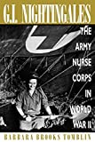 G.I. Nightingales: The Army Nurse Corps in World