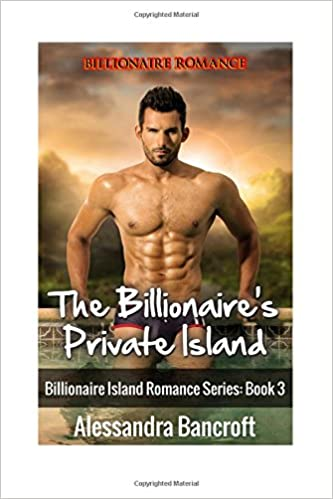 Billionaire Romance: The Billionaire's Private Island-