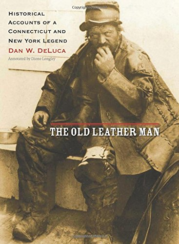 Download The Old Leather Man: Historical Accounts of a Connecticut and New York Legend (Garnet Books) pdf epub