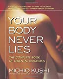 Your Body Never Lies, Michio Kushi, 0757002676
