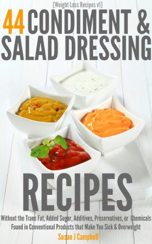 weight-loss-recipes-44-condiment-salad-dressing-recipes-without-the-trans-fat-added-sugars-additives