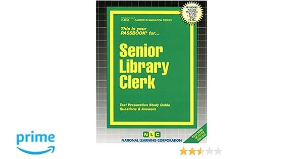 senior library clerk passbooks career examination series c 1930 rh amazon com Library Clerk Jobs Library Clerk Description