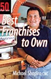 50 plus one Best Franchises to Own, Shapiro Michael, 1933766255