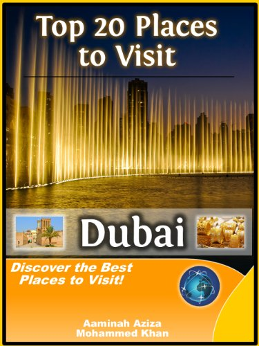 Top 20 Places to See in Dubai, UAE (Travel Guide)