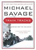 Train Tracks, Michael Savage, 006221084X