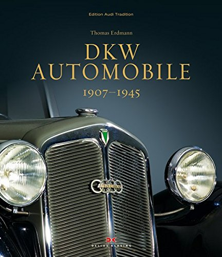 DKW Automobile: 1907 – 1945 (Edition Audi Tradition)