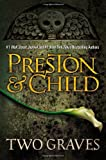 Two Graves, Douglas Preston and Lincoln Child, 0446554995