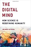 The Digital Mind: How Science Is Redefining Humanity