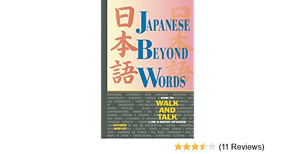 Japanese Beyond Words: How to Walk and Talk Like a Native