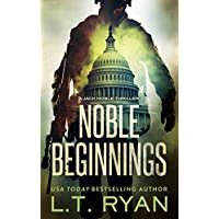 L.T. Ryan's Noble Beginnings: A Jack Noble Thriller Kindle eBook for Free