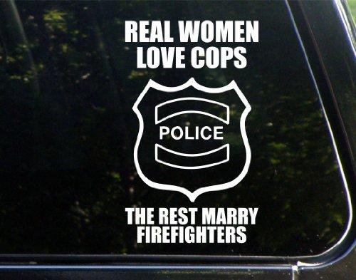 Real Women Love Cops The Rest Marry Firefighters w/ Shield (5-1/2