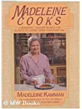 Madeleine Cooks: A Wonderful Teacher Reveals the Secrets of Cooking Great Food Every Day