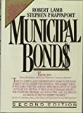 Municipal Bonds: The Comprehensive Review of Municipal Securities and Public Finance