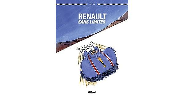 Renault sans limites: Les rois de lasphalte Plein Gaz: Amazon.es: Christophe Merlin: Libros en idiomas extranjeros
