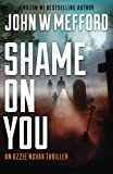 Shame ON You (An Ozzie Novak Thriller, Book 4) (Redemption Thriller Series) (Volume 16)
