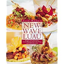 Alan Wong's New Wave Luau: Recipes from Honolulu's Award-Winning Chef