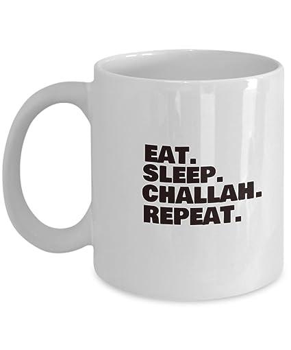 Eat Sleep Challah Repeat White Coffee Or Tea Mug Top Birthday Gifs For Synogogue Friend