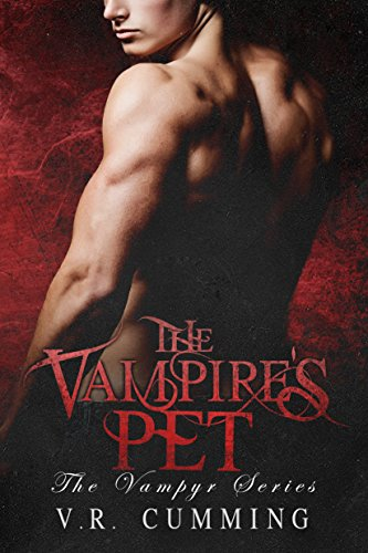 The Vampire's Pet (The Vampyr Book 1) by [Cumming, V.R.]