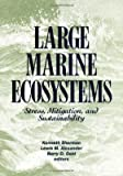 Food Chains, Yields, Models and Management of Large Marine Ecosystems, , 0813383862