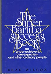 The super baruba success book for under-achievers, over-expecters, and other ordinary people