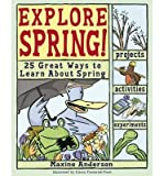 img - for [(Explore Spring!: 25 Great Ways to Learn About Spring )] [Author: Maxine Anderson] [Jul-2007] book / textbook / text book