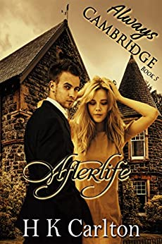 Afterlife (Always Cambridge Book 5) by [Carlton, HK]