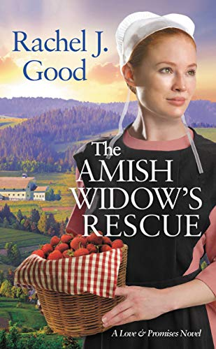 The Amish Widow's Rescue (Love and Promises Book 3) by [Good, Rachel J.]