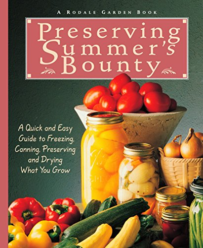 Preserving Summer's Bounty: A Quick And Easy Guide To Freezing, Canning, Preserving, And Drying What You Grow (Rodale Garden Book) by Susan McClure