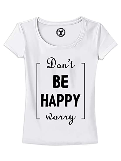 e7df1b52 ItkiUtki Don't Worry Be Happy Solid Women T-Shirt: Amazon.in: Clothing &  Accessories