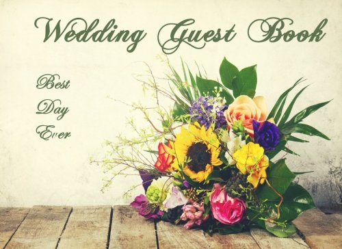 Download Wedding Guest Book Best Day Ever: Wedding Flowers & Bouquet Special Edition ebook