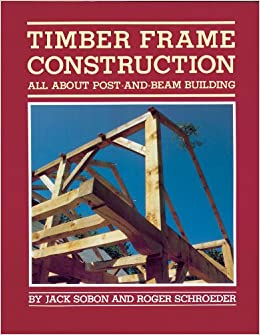 Timber Frame Construction: All About Post-and-Beam