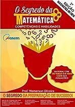 O SEGREDO DA MATEMÁTICA.: COMPETÊNCIAS E HABILIDADES. ENEM E OUTROS (PORTUGUESE EDITION)