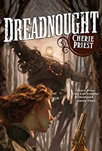 Dreadnought: A Novel of the Clockwork Century