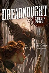Dreadnought (The Clockwork Century Book 2)