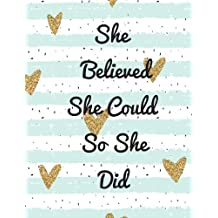"""She Believed She Could So She Did: Quote journal for girls Notebook Composition Book Inspirational Quotes Lined Notebook (8.5""""x11"""") Large"""