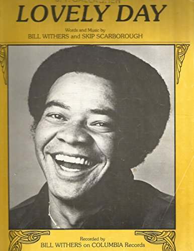 Lovely Day By Bill Withers And Skip Scarborough Columbia Records