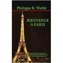 """BIENVENUE A PARIS: LES 7 ARNAQUES A EVITER ET COMMENT ENVOYER PAÎTRE """"PULL CRADE"""" ET LES ARNAQUEURS (French Edition)"""