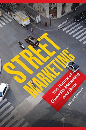 Download Street MarketingTM: The Future of Guerrilla Marketing and Buzz: The Future of Guerrilla Marketing and Buzz Pdf