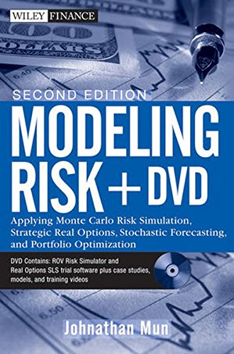 Read Online Modeling Risk, + DVD: Applying Monte Carlo Risk Simulation, Strategic Real Options, Stochastic Forecasting, and Portfolio Optimization pdf epub