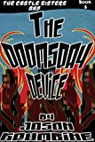 The Doomsday Device (The Castle Sisters Book #5)