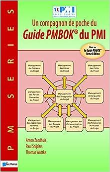 Un compagnon de poche du Guide Pmbok® du Pmi: Basé Sur Le Guide Pmbok® 5Ème Edition