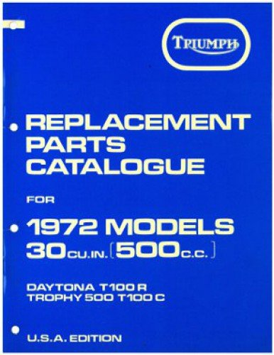 99-0954 1972 Triumph T100R Daytona 1972 Triumph T100C Trophy 500 Replacement Parts Manual Number 4
